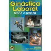 Ginástica Laboral: Teoria e Prática