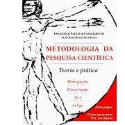 Metodologia da Pesquisa Científica - Teoria e Prática