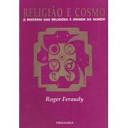 Religião e Cosmo – O mistério das Religiões e origem do homem
