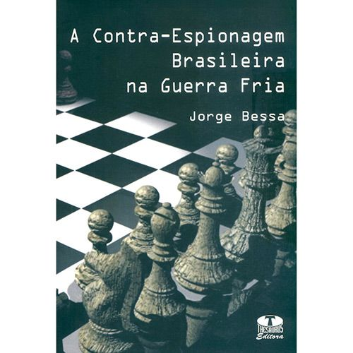 A Contra-Espionagem Brasileira na Guerra Fria