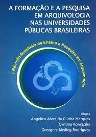 A Formação e a Pesquisa em Arquivologia nas Universidades Públicas