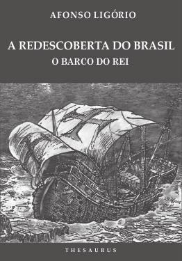 A Redescoberta do Brasil - O barco do rei