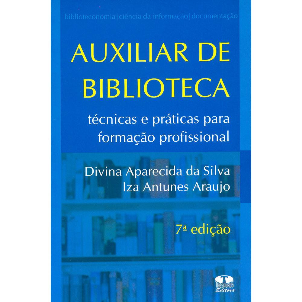 Auxiliar de Biblioteca-Técnicas e Práticas Para Formação Profissional - 7a edição