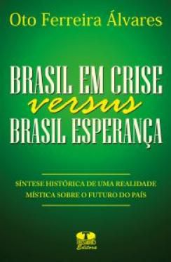 Brasil em Crise Versus Brasil Esperança