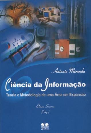 Ciência da Informação-Teoria e Metodologia de Uma Área em Expansão