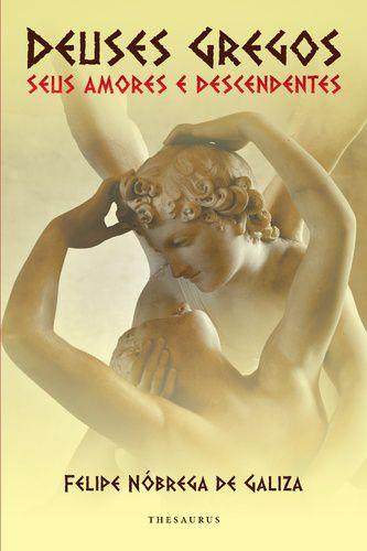 Deuses Gregos: Seus Amores e Descendentes