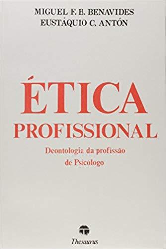 Ética Profissional: Deontologia da Profissão de Psicólogo