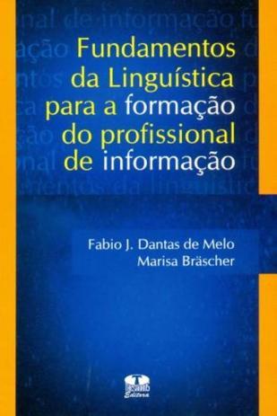 Fundamentos da Linguística para a Formação do Profissional de Informação