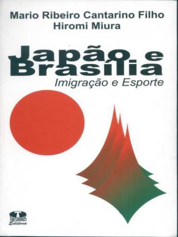 Japão e Brasília - Imigração e Esporte