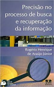Precisão no Processo de Busca e Recuperação da Informação