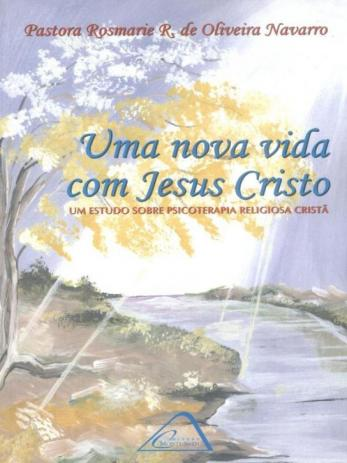 Uma Nova Vida com Jesus Cristo