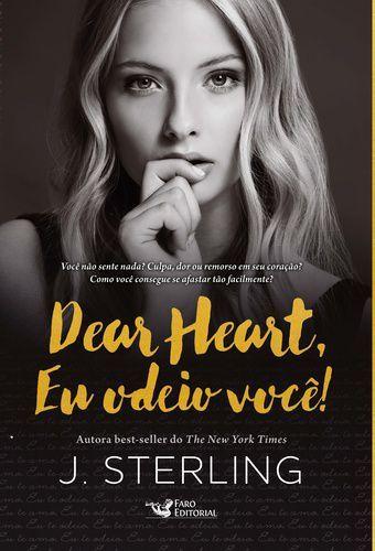 Dear heart, eu odeio você!