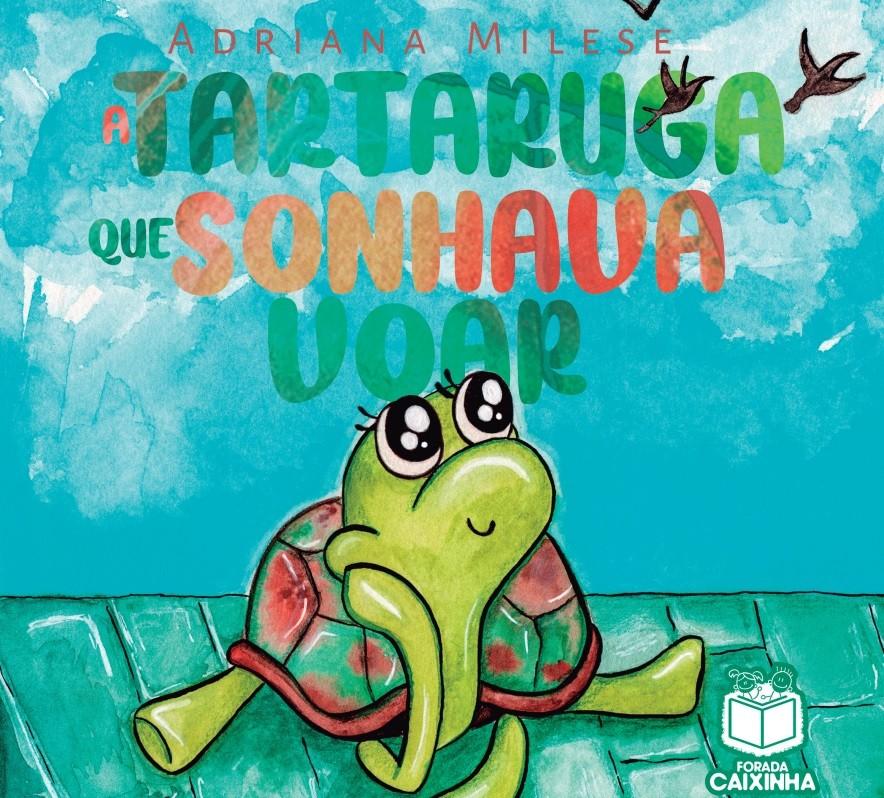 A Tartaruga Que Sonhava Voar
