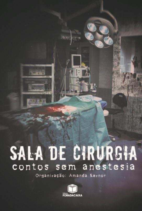 Sala de cirurgia - Contos sem anestesia
