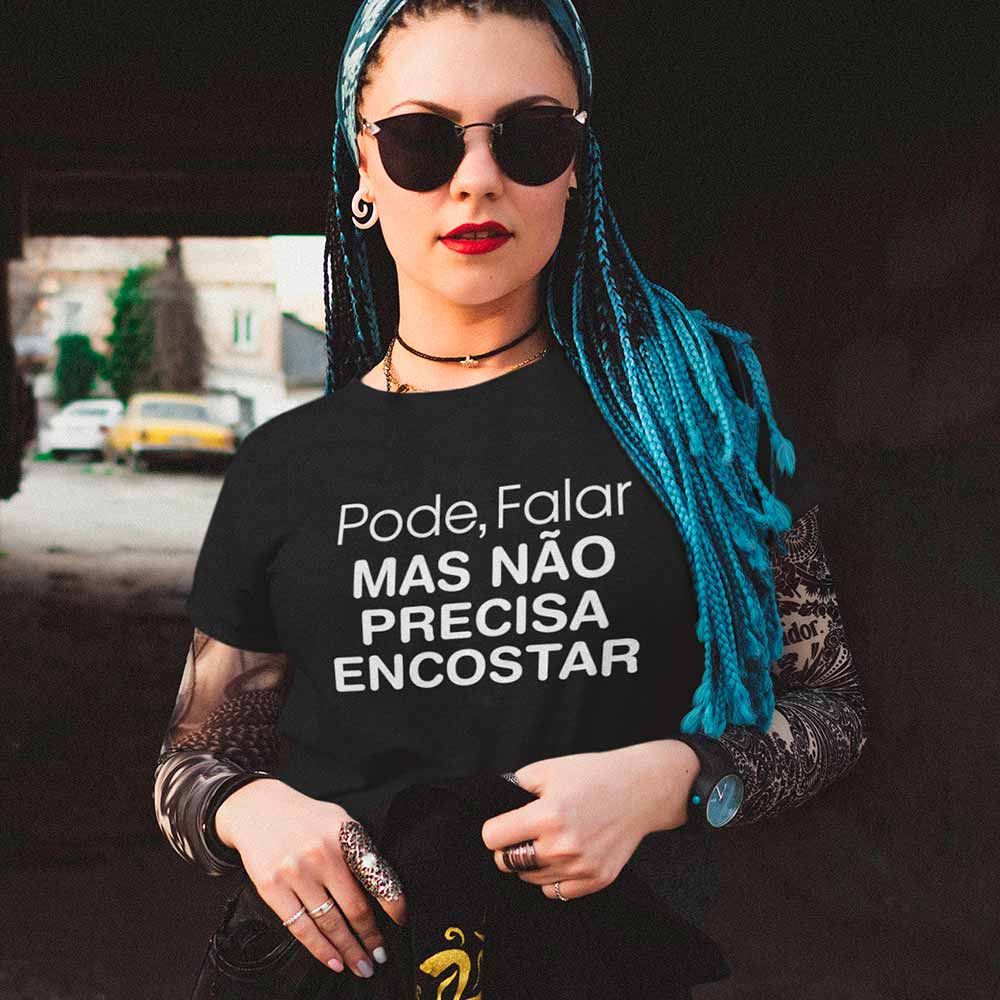 Blusa Pode Falar Mas Nao Precisa Encostar Feminina Humor