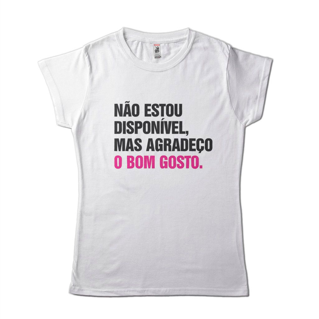 Camisa Feminina Nao Estou Disponivel Mas Agradeco Carnaval