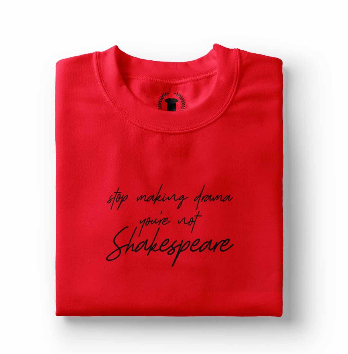 Camisa Frases engracadas Pare de drama shakespeare