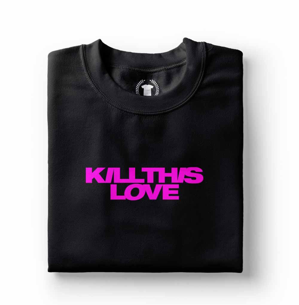 Camiseta black pink kill this love preta