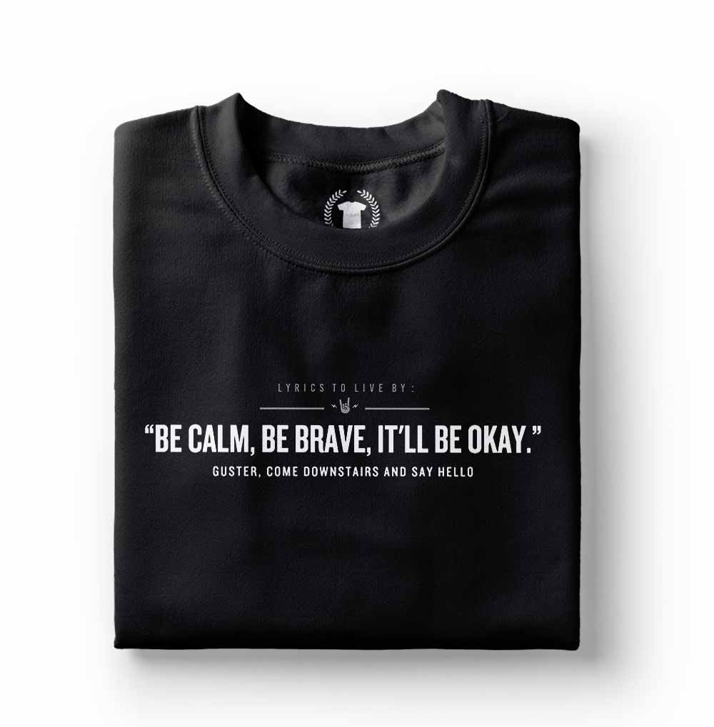 camiseta com frases de rock guster be calm be brave