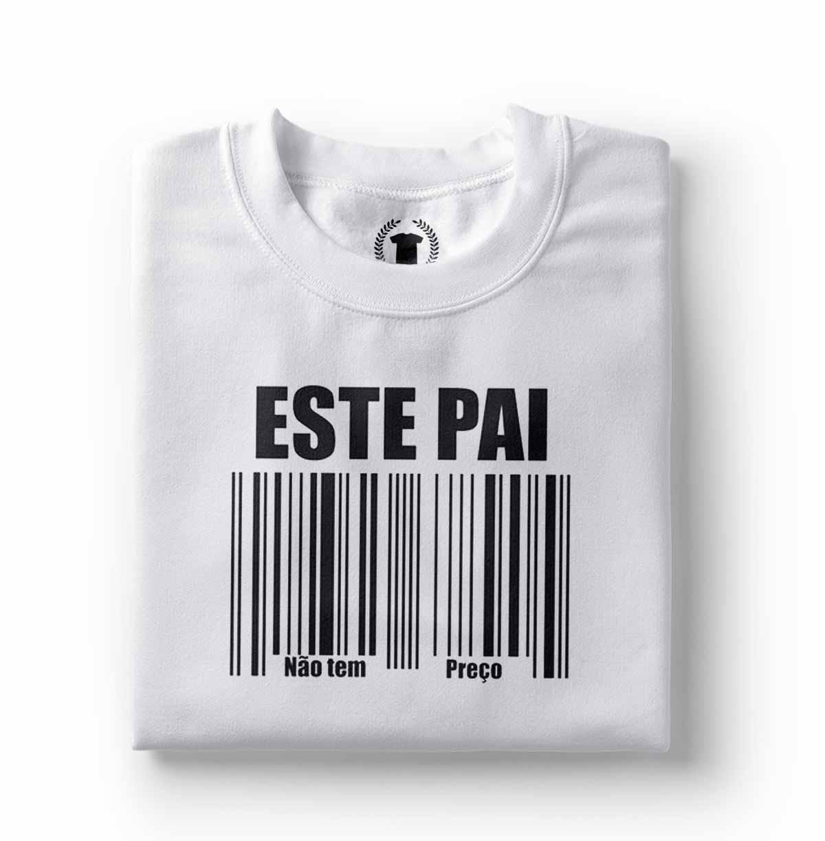 camiseta de presente para pai nao tem preco