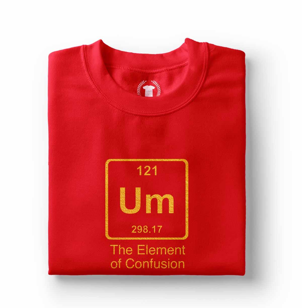 Camiseta Divertida Tabela Periodica Um o elemento da confusao