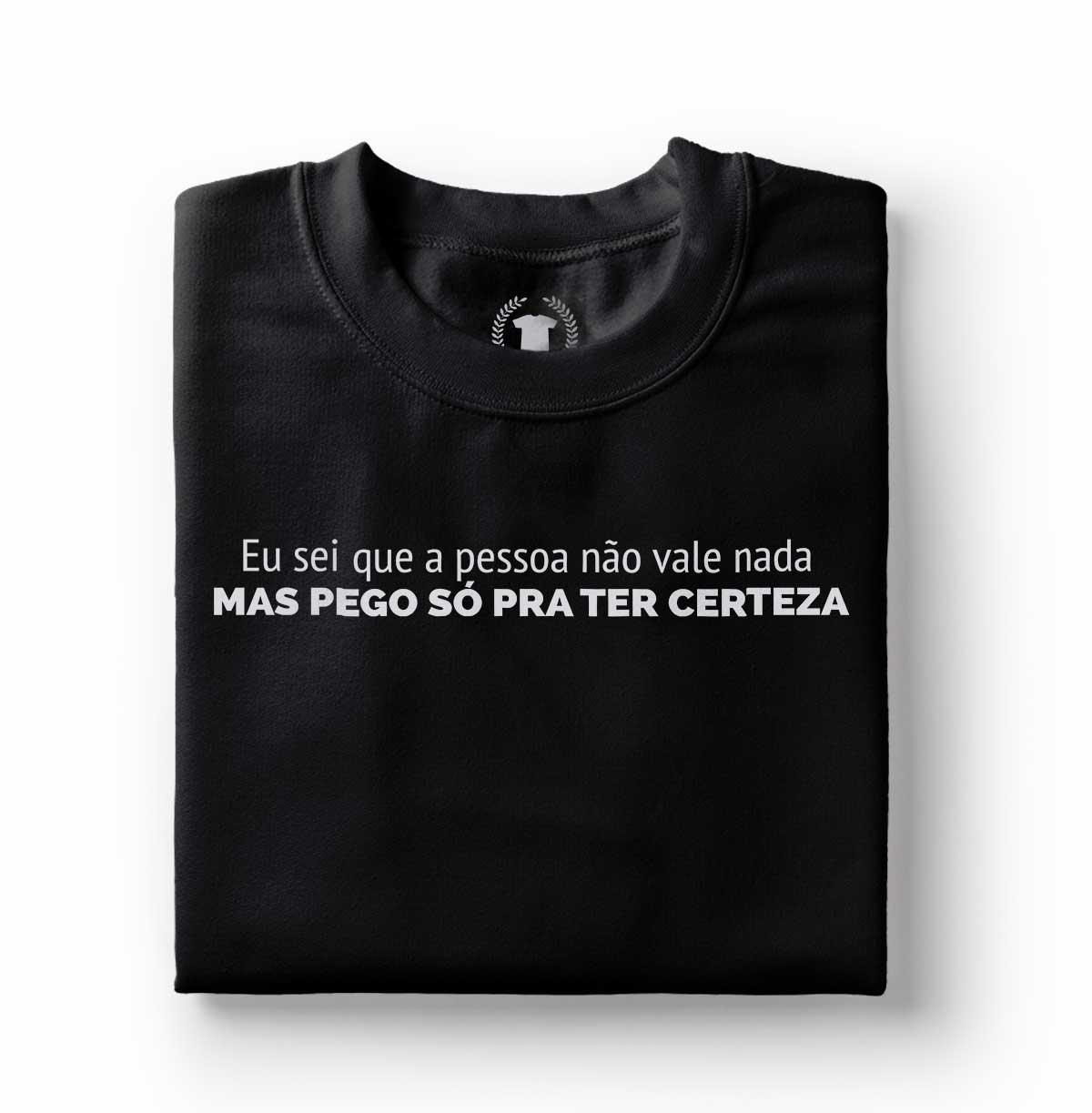camiseta engracada eu sei que a pessoa nao vale nada