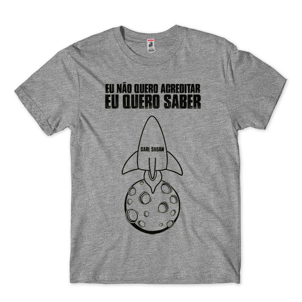 camiseta eu nao quero acreditar eu quero saber carl sagan