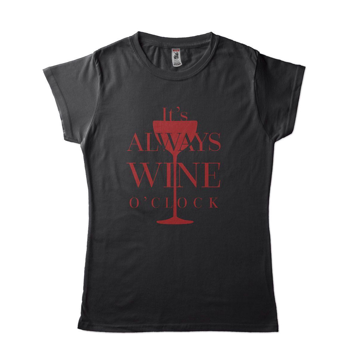 Camiseta Feminina Divertida Sempre hora do Vinho Wine OClock