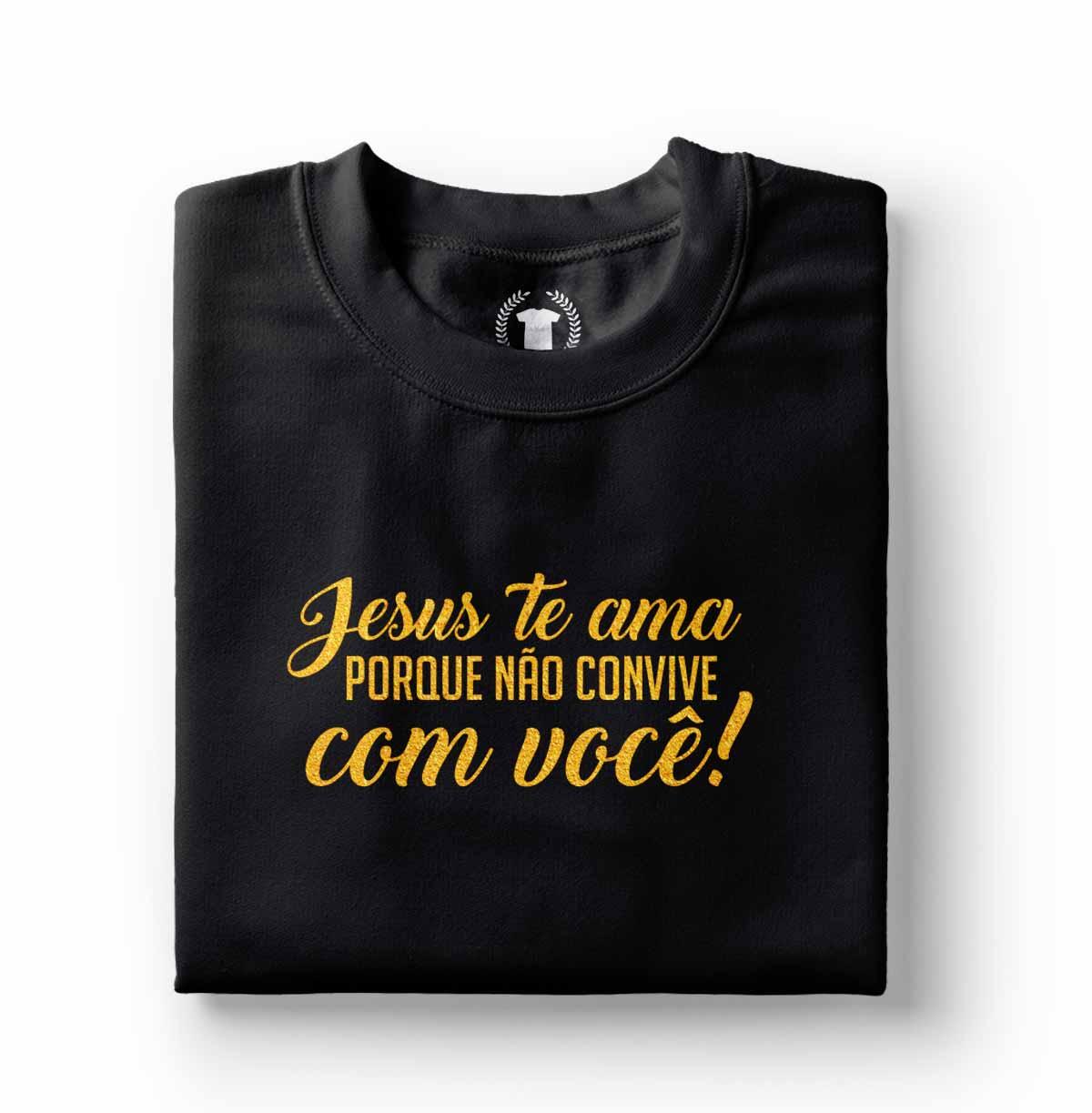 camiseta feminina jesus te ama porque nao convive com voce