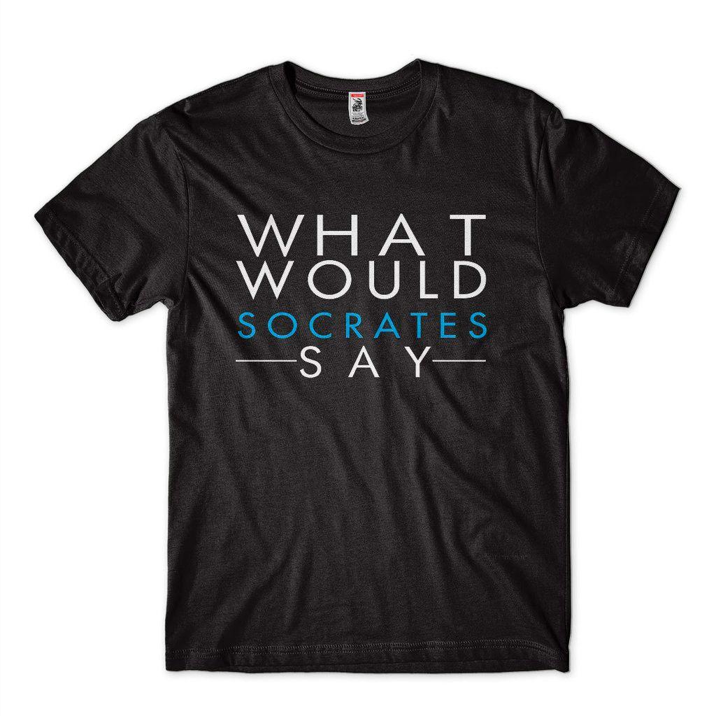 Camiseta Filosofica O Que Socrates Diria  Camisa Pensadores