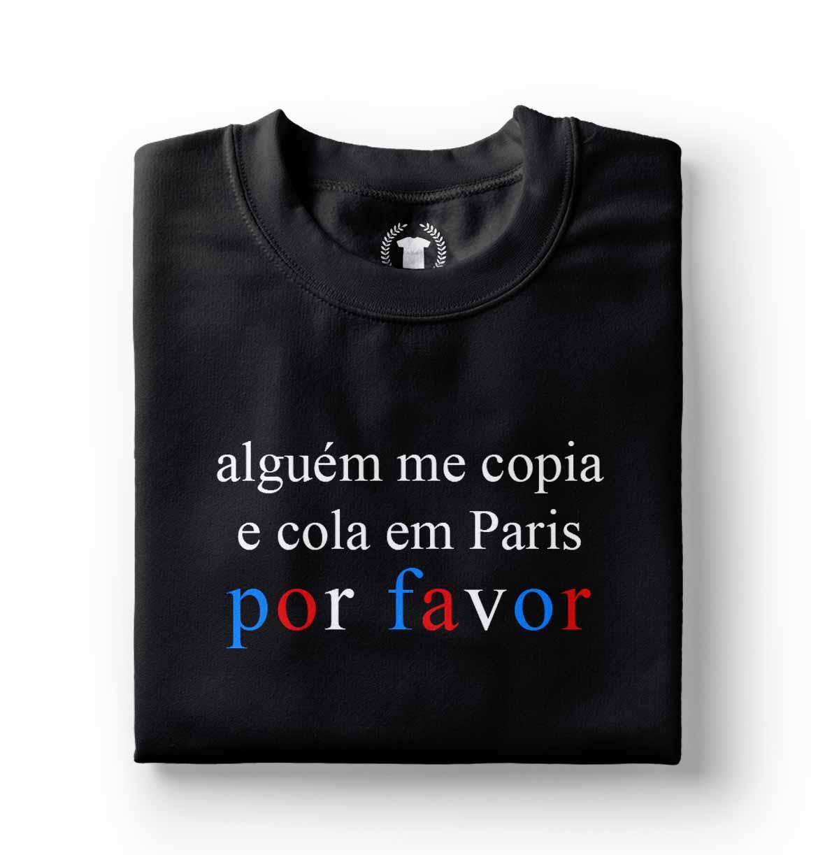 Camiseta Frase Humor Alguem me copia e cola em Paris