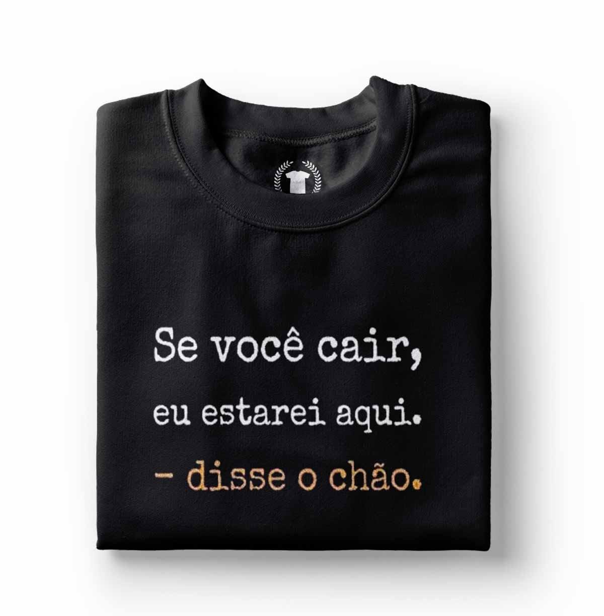 Camiseta Humor Se voce cair estarei aqui frases engracadas