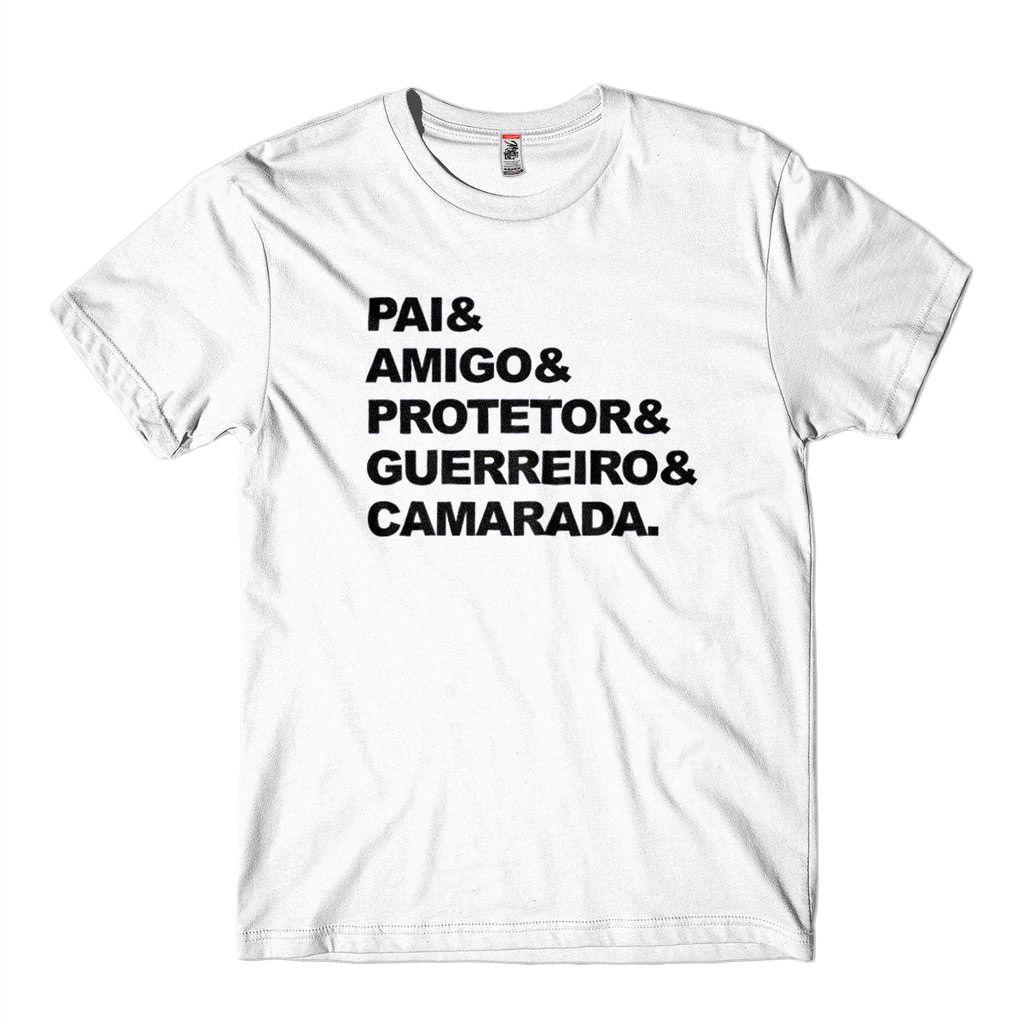 Camiseta Pai Amigo Protetor Guerreiro E Camarada Branca
