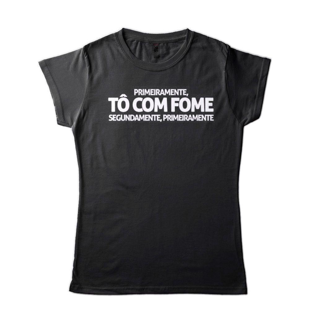 Camiseta Primeiramente To Com Fome Engracada Feminina Preta