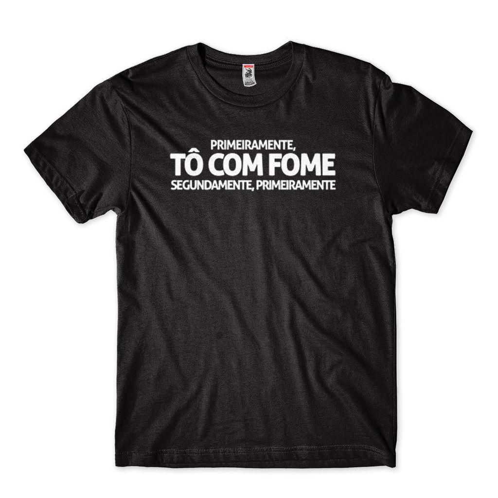 Camiseta Primeiramente To Com Fome Engracada Masculina Preta