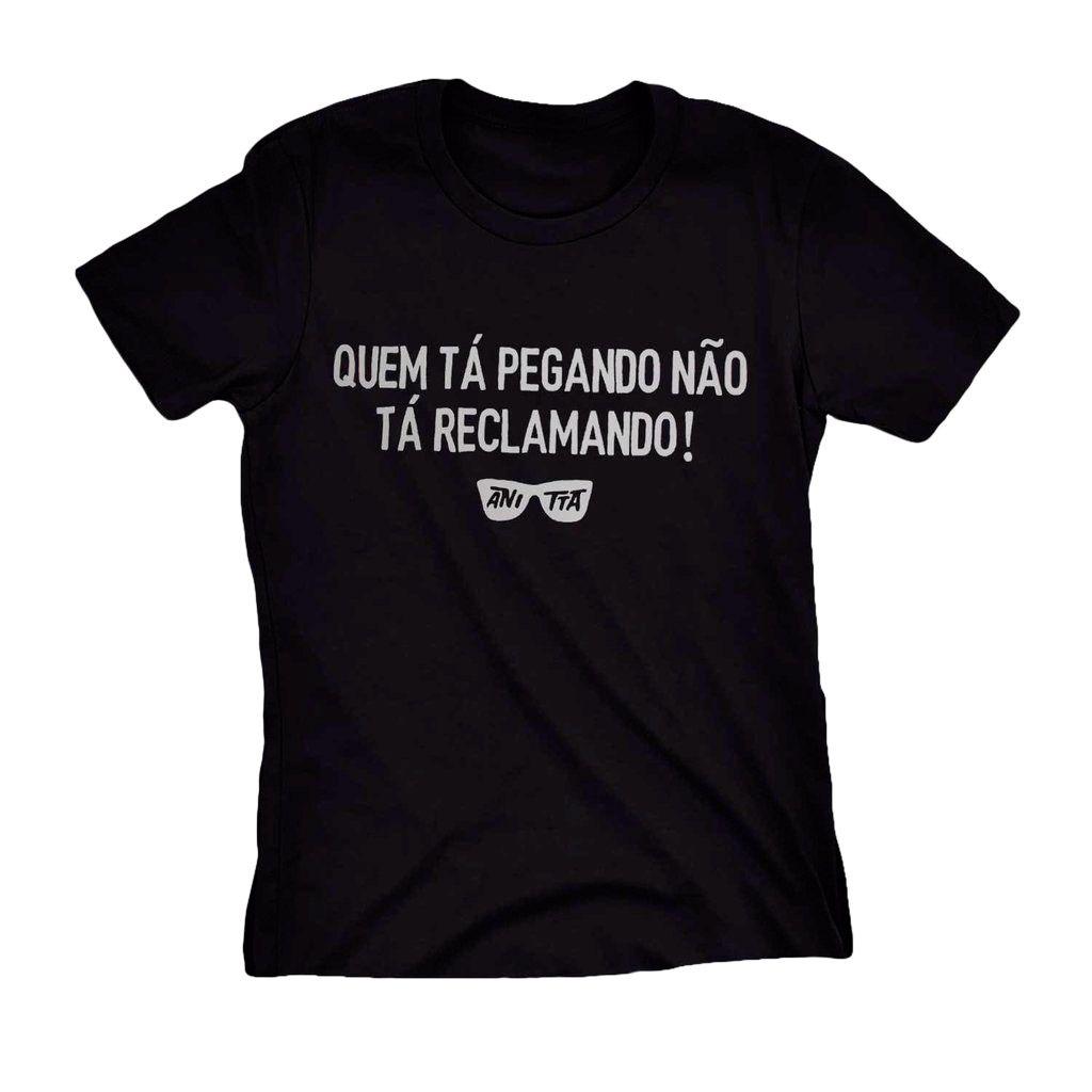 camiseta quem ta pegando Anitta frases engraçada