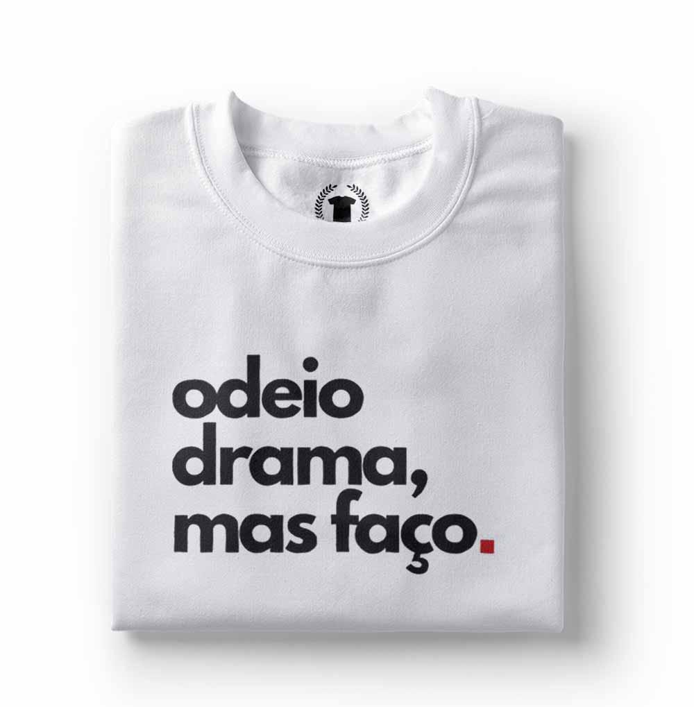 T Shirt Feminina Odeio Drama Mais Faco Frases Engracadas