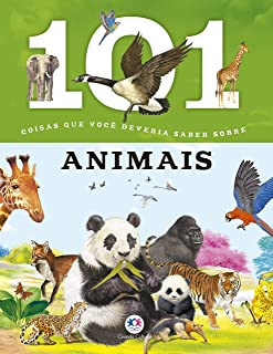 101 Coisas Que Você Deveria Saber Sobre Animais