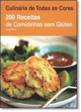 200 Receitas De Comidinhas Sem Gluten - Colecao Cu