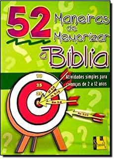 52 Maneiras De Memorizar A Bíblia: Atividades Simp