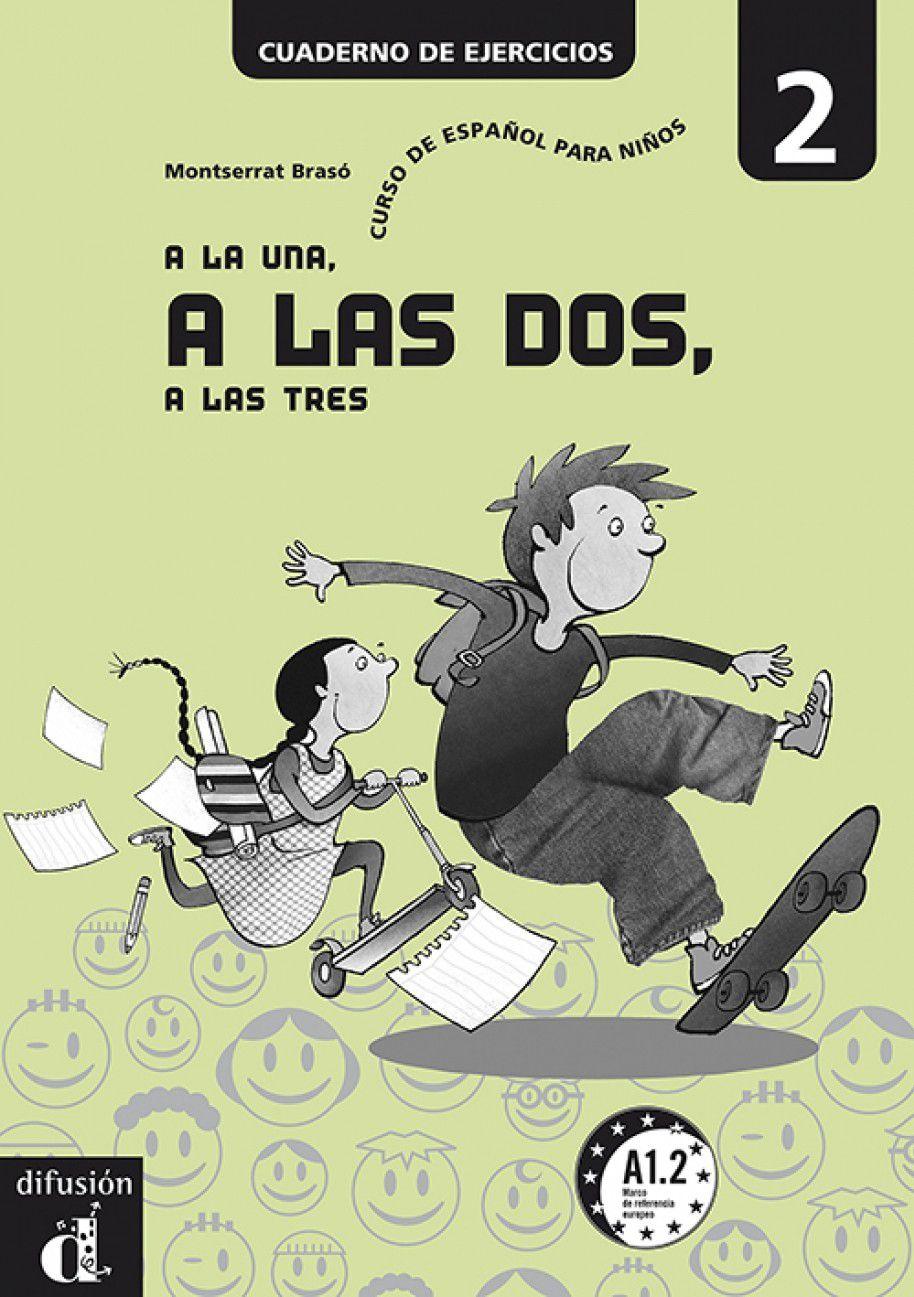 A LA UNA, A LAS DOS, A LAS TRES 2 - LIBRO TEXTO