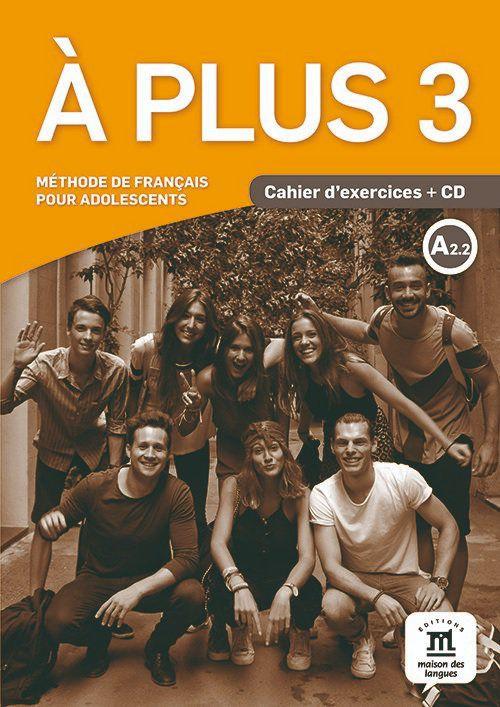 À PLUS! CAHIER DEXERCICES AVEC CD - 3-A2.2
