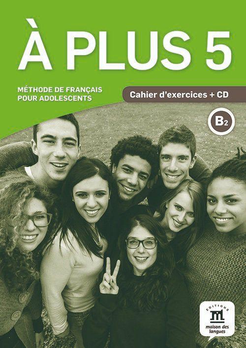 À PLUS! CAHIER DEXERCICES AVEC CD - 5-B2