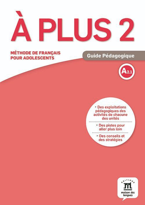 À PLUS! GUIDE PÉDAGOGIQUE - 2-A2.1