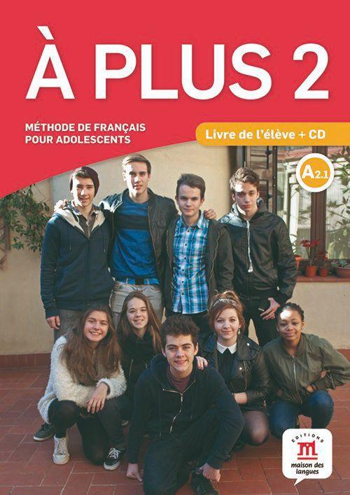 À PLUS! LIVRE DE L ÉLÈVE AVEC CD - 2-A2.1