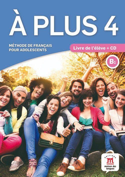 À PLUS! LIVRE DE L ÉLÈVE AVEC CD - 4-B1