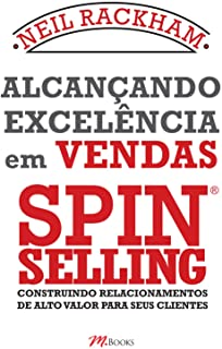 Alcancando Excelencia Em Vendas Spin Selling: Cons