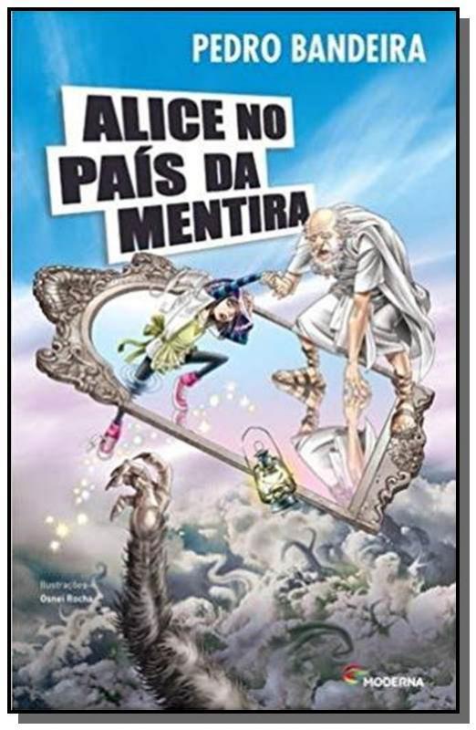 ALICE NO PAIS DA MENTIRA - (MODERNA) - BANDEIRA, PEDRO