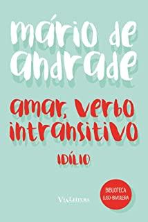 Amar, Verbo Intransitivo - Idilio