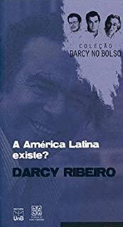 America Latina Existe, A? - Colecao Darcy No Bolso